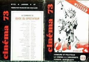 CINEMA N° 172 du 01-01-1973 73 - L'UNIVERS DU WESTERN - CENSURE ET POLITIQUE - LE CINEMA A L'UNIVERSITE - FERRERI - BERTOLUCCI