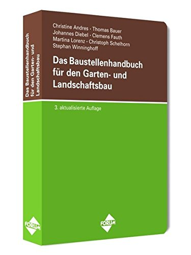 Das Baustellenhandbuch für den Garten- und Landschaftsbau: 3. aktualisierte Auflage (Baustellenhandbücher) -