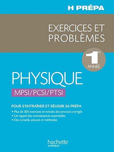 Physique 1ère année - MPSI PCSI PTSI - Exercices et Problèmes (H Prépa Physique)