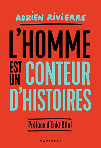 L'homme est un conteur d'histoires par Adrien Rivierre