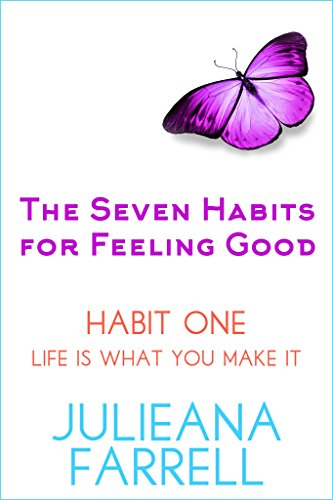 the-seven-habits-book-one-life-is-what-you-make-it-your-mind-matters-the-seven-habits-for-feeling-go