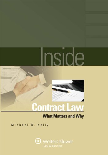 inside-contract-law-what-matters-and-why-inside-wolters-kluwer-by-michael-b-kelly-2010-12-13