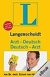 Langenscheidt Arzt-Deutsch/Deutsch-Arzt: Ein humorvolles Buch zum heiklen Thema Gesundheit: witzig und informativ zugleich. Vom Kabarettisten und Arzt ... Hirschhausen. (Langenscheidt ...-Deutsch)