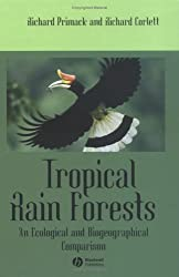 Tropical Rain Forests: An Ecological and Biogeographical Comparison by Richard B. Primack (2005-02-14)