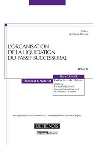 L'Organisation de la liquidation du passif successoral, Tome 50 par Flore Gasnier