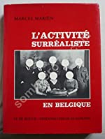 L'Activité surréaliste en Belgique - 1924-1950 (Le Fil rouge) de Marcel Mariën