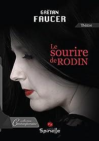 Le sourire de Rodin par Gaëtan Faucer