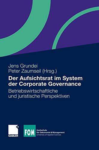 Der Aufsichtsrat im System der Corporate Governance: Betriebswirtschaftliche und Juristische Perspektiven (FOM-Edition)