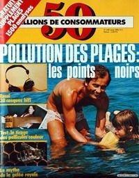 50 MILLIONS DE CONSOMMATEURS [No 140] du 01/08/1982 - POLLUTION DES PLAGES - LES POINTS NOIRS - 30 CASQUES HIFI - LETIRAGE DES PELLICULES COULEUR - LA GELEE ROYALE.
