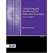 [(Combining and Modifying SAS Data Sets: Examples, Second Edition)] [by: Michelle M. Burlew]