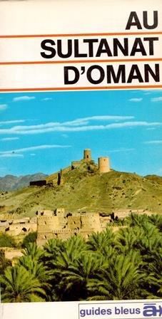 Au sultanat d'Oman (Guides bleus à...)
