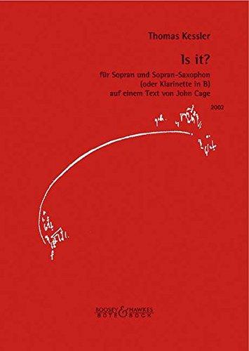 Is it?: fu?r Sopran und Sopran-Saxophon (oder Klarinette in B) auf einem Text von John Cage. Sopran und Sopran-Saxophon (Klarinette in B). Stimmensatz.