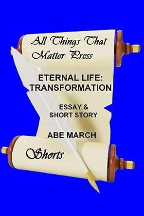 Eternal Life: Transformation eBook: Abe March: Amazon.co ...