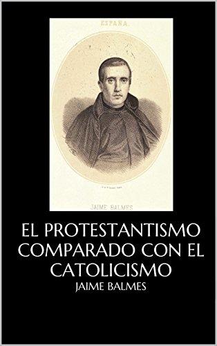 EL Protestantismo comparado con el Catolicismo y sus Relaciones con la Civilización Europea Epub Descargar