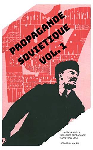 Couverture du livre PROPAGANDE SOVIETIQUE VOL. 1