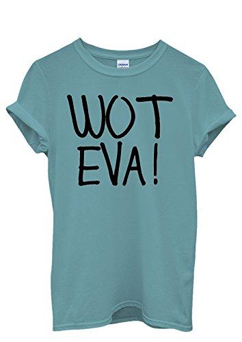 Whatever Wot Eva Cool Funny Men Women Damen Herren Unisex Top T Shirt Licht Blau
