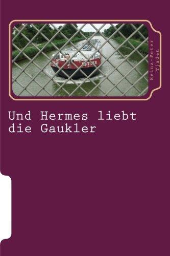 Und Hermes liebt die Gaukler: Der Kommissar und die geilen Frauen