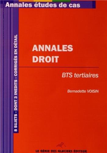 Annales Droit, BTS tertiaires : 8 sujets dont 3 inédits, Corrigés en détail