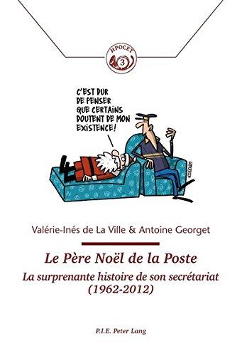 Le Père Noël de la Poste : La surprenante histoire de son secrétariat (1962-2012)