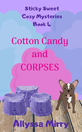 Cotton Candy and Corpses (Sticky Sweet Cozy Mysteries Book 4) (English Edition) Carlisle Bell