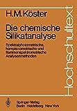 Die chemische Silikatanalyse: Spektralphotometrische, komplexometrische und flammenspektrometrische Analysenmethoden (Hochschultext)