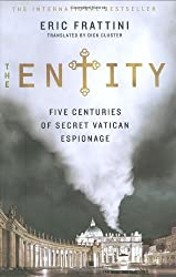 The Entity: Five Centuries of Secret Vatican Espionage by Eric Frattini (2008-11-25)