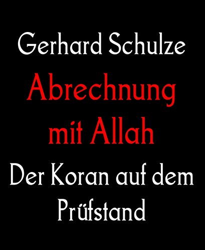 Abrechnung mit Allah: Der Koran auf dem Prüfstand