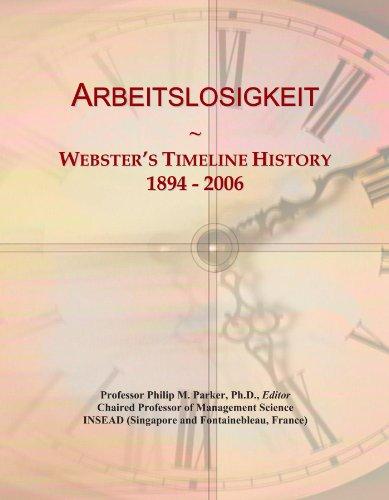 Arbeitslosigkeit: Webster's Timeline History, 1894 - 2006