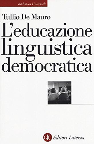 L'educazione linguistica democratica (Biblioteca universale Laterza) por Tullio De Mauro