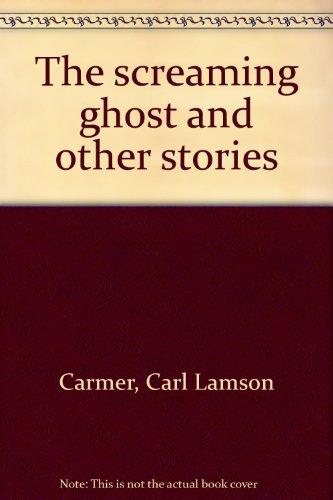 The screaming ghost and other stories (Screaming Ghost)