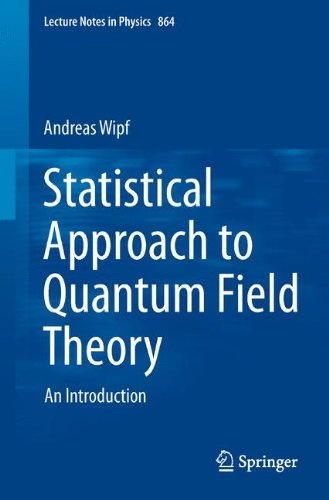 Statistical Approach to Quantum Field Theory: An Introduction (Lecture Notes in Physics)