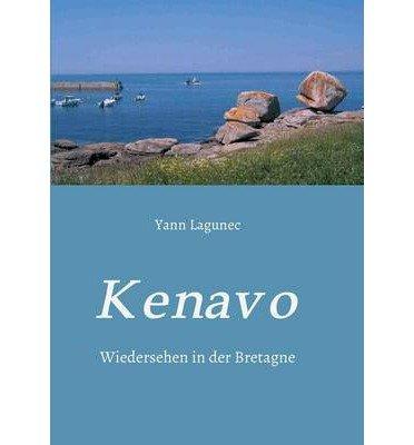 [ KENAVO (GERMAN, ENGLISH) ] Lagunec, Yann (AUTHOR ) Sep-08-2014 Paperback