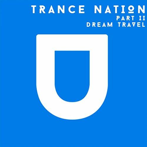 Trance Nation, Pt. 2