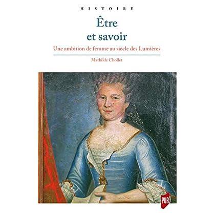 Être et savoir: Une ambition de femme au siècle des Lumières (Histoire)