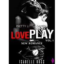 Love PLAY / Pretty Little Games (Vol. 1): (New Romance Adulte)
