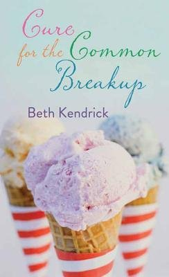BY Kendrick, Beth ( Author ) [ CURE FOR THE COMMON BREAKUP - LARGE PRINT ] Sep-2014 [ Library Binding ]