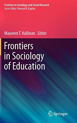 Frontiers in Sociology of Education (Frontiers in Sociology and Social Research, Band 1)