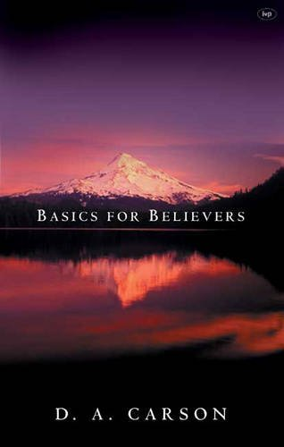 Basics for Believers: Putting the Gospel First by D. A. Carson (21-May-2004) Paperback