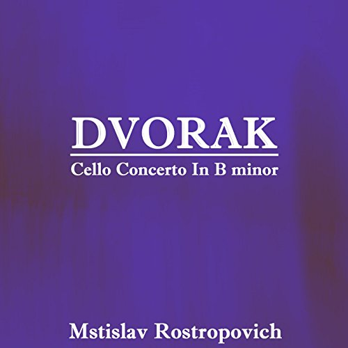 Dvorak: Cello Concerto in B Minor