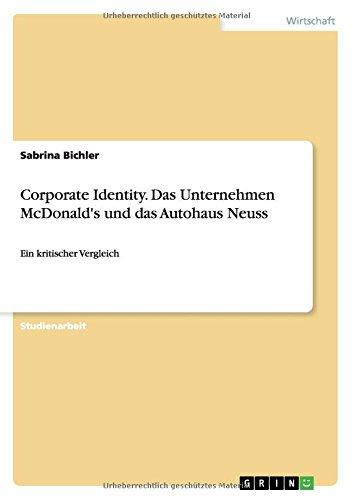 Corporate Identity. Das Unternehmen McDonald's und das Autohaus Neuss: Ein kritischer Vergleich