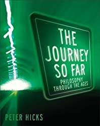 The Journey So Far: Philosophy Through the Ages by Peter Hicks (2003-07-01)