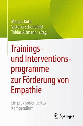 Trainings- und Interventionsprogramme zur Förderung von Empathie: Ein praxisorientiertes Kompendium