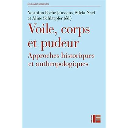 Voile, corps et pudeur: Approches historiques et anthropologiques