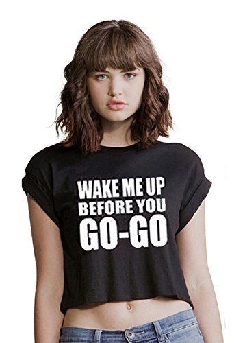 Wake Me Up Before You Go Go CROP top T S-shirt Ladies. Black or White, S, M or L