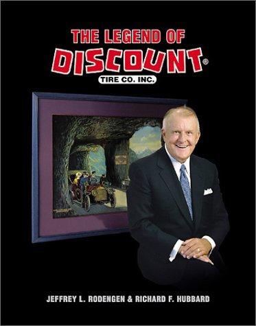 the-legend-of-discount-tire-co-by-jeffrey-l-rodengen-2002-12-06