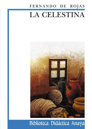 La Celestina (Clásicos - Biblioteca Didáctica Anaya) por Fernando de Rojas