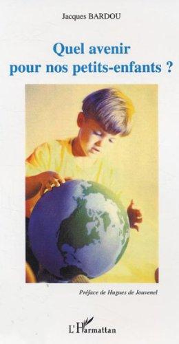 Quel avenir pour nos petits-enfants?