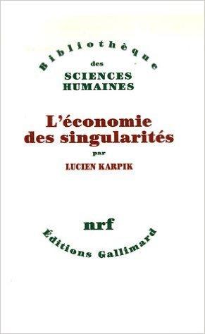 L'conomie des singularits de Lucien Karpik ( 22 mars 2007 )