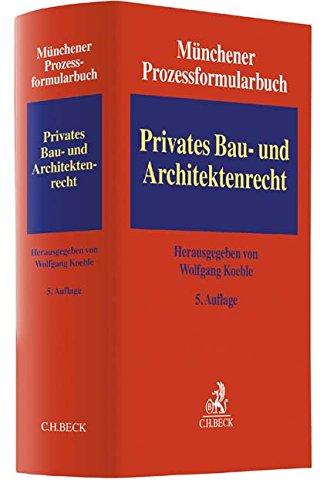 Münchener Prozessformularbuch  Bd. 2: Privates Bau- und Architektenrecht