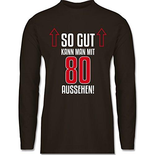 Geburtstag - So gut kann man mit 80 aussehen - Longsleeve / langärmeliges T-Shirt für Herren Braun